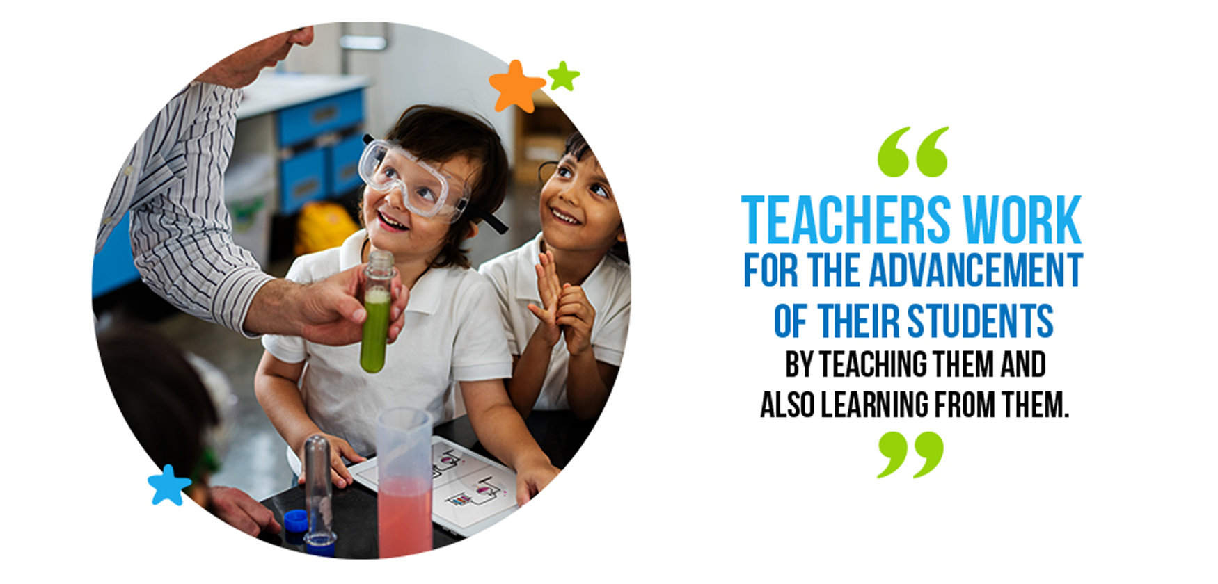 Effective teachers work for the advancement of their students