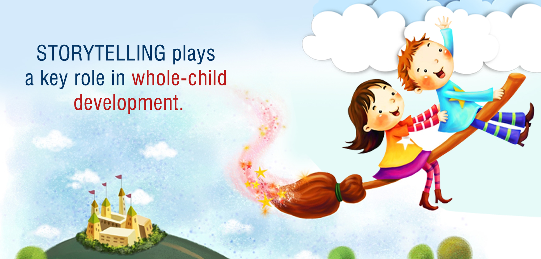 Storytelling plays a key role in whole-child development.